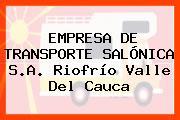 EMPRESA DE TRANSPORTE SALÓNICA S.A. Riofrío Valle Del Cauca
