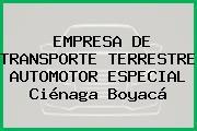 EMPRESA DE TRANSPORTE TERRESTRE AUTOMOTOR ESPECIAL Ciénaga Boyacá