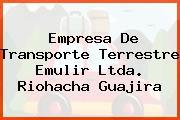 Empresa De Transporte Terrestre Emulir Ltda. Riohacha Guajira