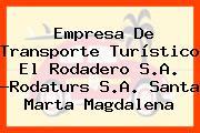 Empresa De Transporte Turístico El Rodadero S.A. -Rodaturs S.A. Santa Marta Magdalena