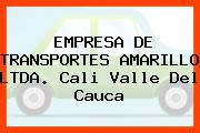 EMPRESA DE TRANSPORTES AMARILLO LTDA. Cali Valle Del Cauca