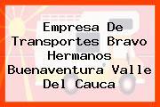 Empresa De Transportes Bravo Hermanos Buenaventura Valle Del Cauca
