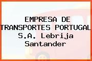 EMPRESA DE TRANSPORTES PORTUGAL S.A. Lebrija Santander