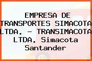 EMPRESA DE TRANSPORTES SIMACOTA LTDA. - TRANSIMACOTA LTDA. Simacota Santander