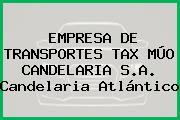 EMPRESA DE TRANSPORTES TAX MÚO CANDELARIA S.A. Candelaria Atlántico