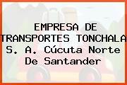 EMPRESA DE TRANSPORTES TONCHALA S. A. Cúcuta Norte De Santander