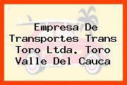 Empresa De Transportes Trans Toro Ltda. Toro Valle Del Cauca
