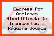 Empresa Por Acciones Simplificada De Transportes L Ráquira Boyacá