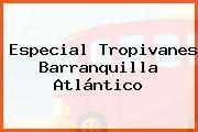 Especial Tropivanes Barranquilla Atlántico