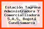 Estación Tayrona Administradora Y Comercializadora S.A.S. Bogotá Cundinamarca