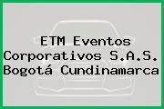 ETM Eventos Corporativos S.A.S. Bogotá Cundinamarca