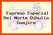 Expreso Especial Del Norte Dibulia Guajira