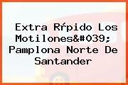 Extra Ràpido Los Motilones' Pamplona Norte De Santander