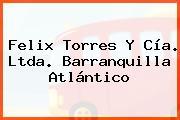Felix Torres Y Cía. Ltda. Barranquilla Atlántico