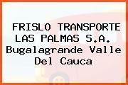 FRISLO TRANSPORTE LAS PALMAS S.A. Bugalagrande Valle Del Cauca