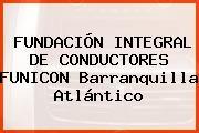 FUNDACIÓN INTEGRAL DE CONDUCTORES FUNICON Barranquilla Atlántico