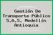 Gestión De Transporte Público S.A.S. Medellín Antioquia