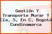 Gestión Y Transporte Murar Y Cía. S. En C. Bogotá Cundinamarca