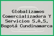 Globalizamos Comercializadora Y Servicios S.A.S. Bogotá Cundinamarca