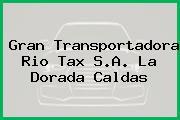 Gran Transportadora Rio Tax S.A. La Dorada Caldas