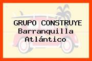 GRUPO CONSTRUYE Barranquilla Atlántico
