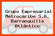 Grupo Empresarial Metrocaribe S.A. Barranquilla Atlántico