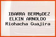 IBARRA BERMºDEZ ELKIN ARNOLDO Riohacha Guajira