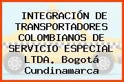 INTEGRACIÓN DE TRANSPORTADORES COLOMBIANOS DE SERVICIO ESPECIAL LTDA. Bogotá Cundinamarca