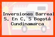 Inversiones Barreal S. En C. S Bogotá Cundinamarca