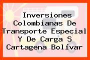 Inversiones Colombianas De Transporte Especial Y De Carga S Cartagena Bolívar