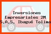 Inversiones Empresariales 2M S.A.S. Ibagué Tolima