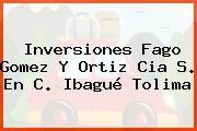 Inversiones Fago Gomez Y Ortiz Cia S. En C. Ibagué Tolima