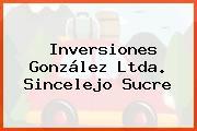 Inversiones González Ltda. Sincelejo Sucre