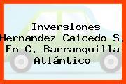 Inversiones Hernandez Caicedo S. En C. Barranquilla Atlántico