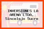 INVERSIONES LA ARENA LTDA. Sincelejo Sucre