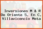 Inversiones M & R De Oriente S. En C. Villavicencio Meta