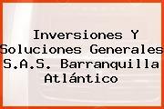 Inversiones Y Soluciones Generales S.A.S. Barranquilla Atlántico