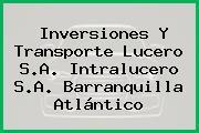 Inversiones Y Transporte Lucero S.A. Intralucero S.A. Barranquilla Atlántico