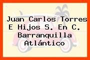 Juan Carlos Torres E Hijos S. En C. Barranquilla Atlántico