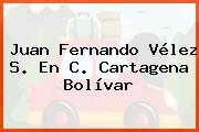 Juan Fernando Vélez S. En C. Cartagena Bolívar