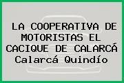 LA COOPERATIVA DE MOTORISTAS EL CACIQUE DE CALARCÁ Calarcá Quindío