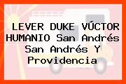 LEVER DUKE VÚCTOR HUMANIO San Andrés San Andrés Y Providencia