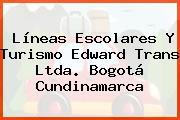 Líneas Escolares Y Turismo Edward Trans Ltda. Bogotá Cundinamarca