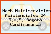 Mach Multiservicios Asistenciales 24 S.A.S. Bogotá Cundinamarca