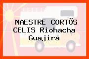 MAESTRE CORTÕS CELIS Riohacha Guajira