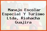 Manejo Escolar Especial Y Turismo Ltda. Riohacha Guajira