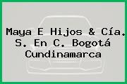 Maya E Hijos & Cía. S. En C. Bogotá Cundinamarca