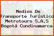 Medios De Transporte Turístico Metrotours S.A.S Bogotá Cundinamarca