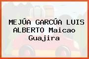 MEJÚA GARCÚA LUIS ALBERTO Maicao Guajira