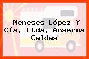 Meneses López Y Cía. Ltda. Anserma Caldas